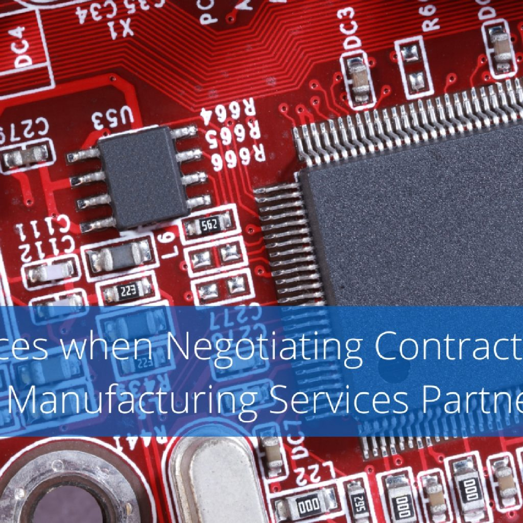 Best Practices When Negotiating Contracts With An Electronics Manufacturing Services Partner