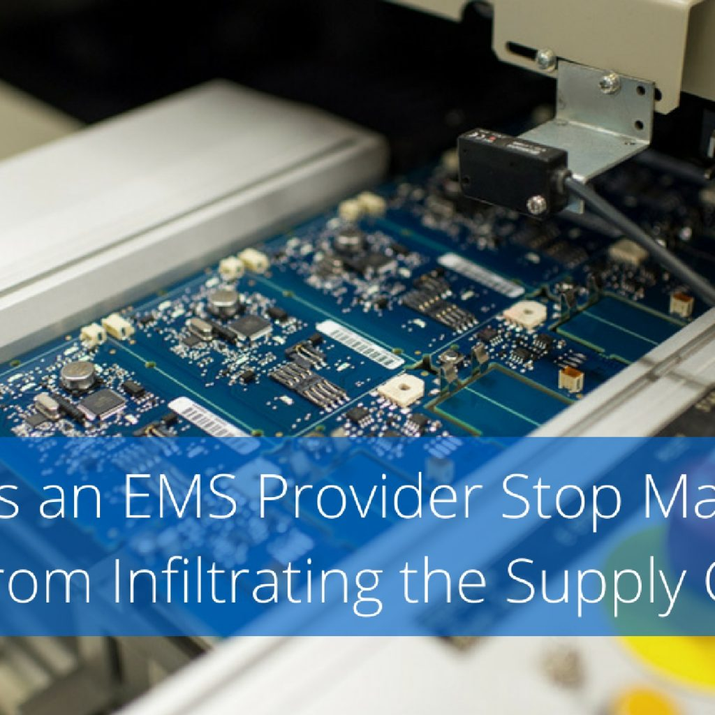 How Does An EMS Provider Stop Material Threats From Infiltrating The Supply Chain?