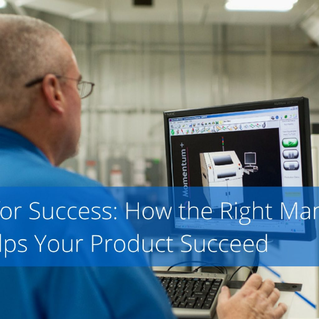 Designing For Success: How The Right Manufacturing Partner Helps Your Product Succeed
